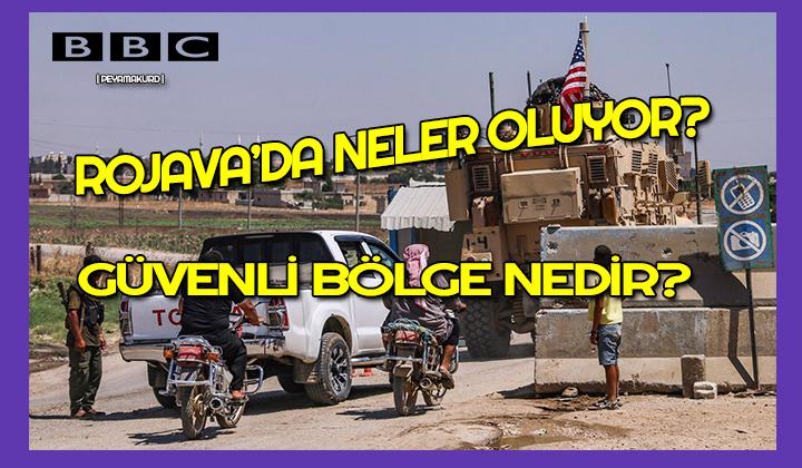 Türkiye'nin Rojava operasyonu ve Güvenli Bölge'ye dair...