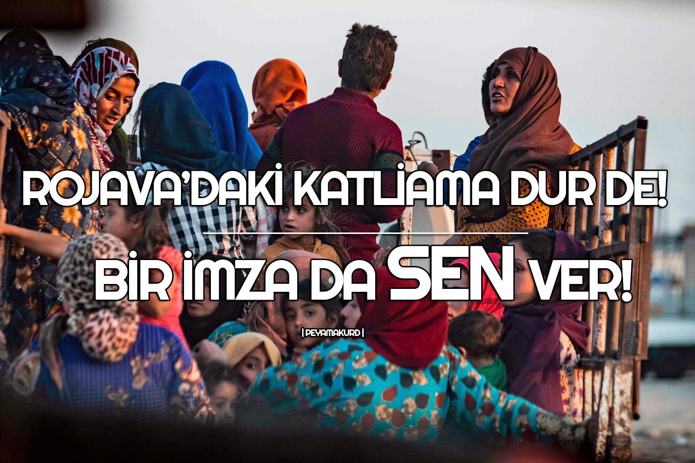 Silah satışına dur demek ve Rojava için bir imza da SEN ver!