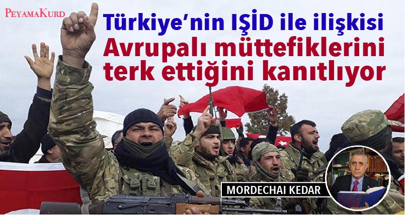 Türkiye'nin IŞİD ile ilişkisi Avrupalı müttefiklerini terk ettiğini kanıtlıyor