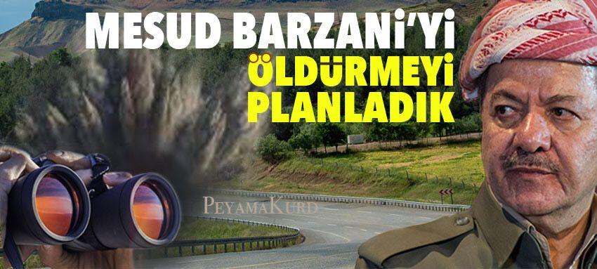 'Mesud Barzani'yi öldürmek için' Sipîlik kavşağına döşenen bombanın hikayesi!